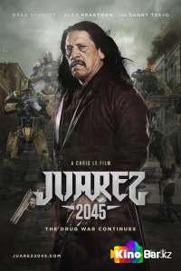 Фильм Хуарес 2045 смотреть онлайн