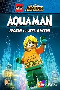 Фильм LEGO DC Comics Супер герои: Акваман - Ярость Атлантиды смотреть онлайн